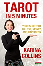 Tarot in 5 Minutes: Your Shortcut to Love, Money, and Happiness