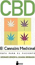 CBD. EL CANNABIS MEDICINAL: Guía para el paciente (Spanish Edition)