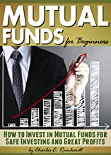 Mutual Funds for Beginners: How to Invest in Mutual Funds for Safe Investing and Great Profits