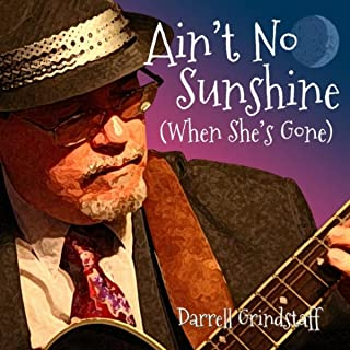 Ain't No Sunshine (When She's Gone)