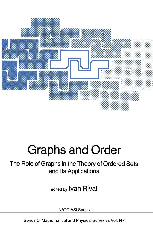 ストラトフォードオンエイボンアセ取り壊すGraphs and Order: The Role of Graphs in the Theory of Ordered Sets and Its Applications (Nato Science Series C:)