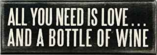 "Primitives by Kathy 18066 Box Sign, 7"" x 2.5"", All You Need… is a Bottle of Wine"