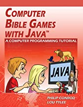 Computer Bible Games with Java: A Computer Programming Tutorial
