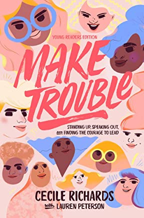 Make Trouble Young Readers Edition: Standing Up, Speaking Out, and Finding the Courage to Lead