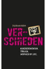 Verschieden!: Kurzgeschichten. Tödlich. Inspired by life. Kindle Ausgabe