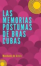 Las Memorias Postumas de Brás Cubas - Traducido: Con Sumario Activo (Spanish Edition)