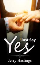 Just Say Yes: An Arranged Marriage M/M Romance
