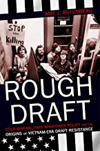 Rough Draft: Cold War Military Manpower Policy and the Origins of Vietnam-Era Draft Resistance