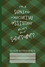 Senior Executive Assistant Superpower: College Ruled Notebook (6x9 100 Pages) Gift for Colleagues, Friends and Family