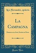 La Campagna: Drama en un Acto, Escrito en Prosa (Classic Reprint)