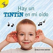 Yo sé (I Know) Hay un tintín en mi oído: There's a Drum in My Ear (Spanish Edition)