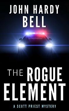 The Rogue Element (Scott Priest Book 1)