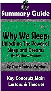 Summary: Why We Sleep: Unlocking The Power of Sleep and Dreams: By Matthew Walker