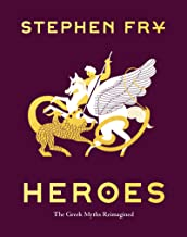 Heroes: The Greek Myths Reimagined (Stephen Fry's Greek Myths Book 2)