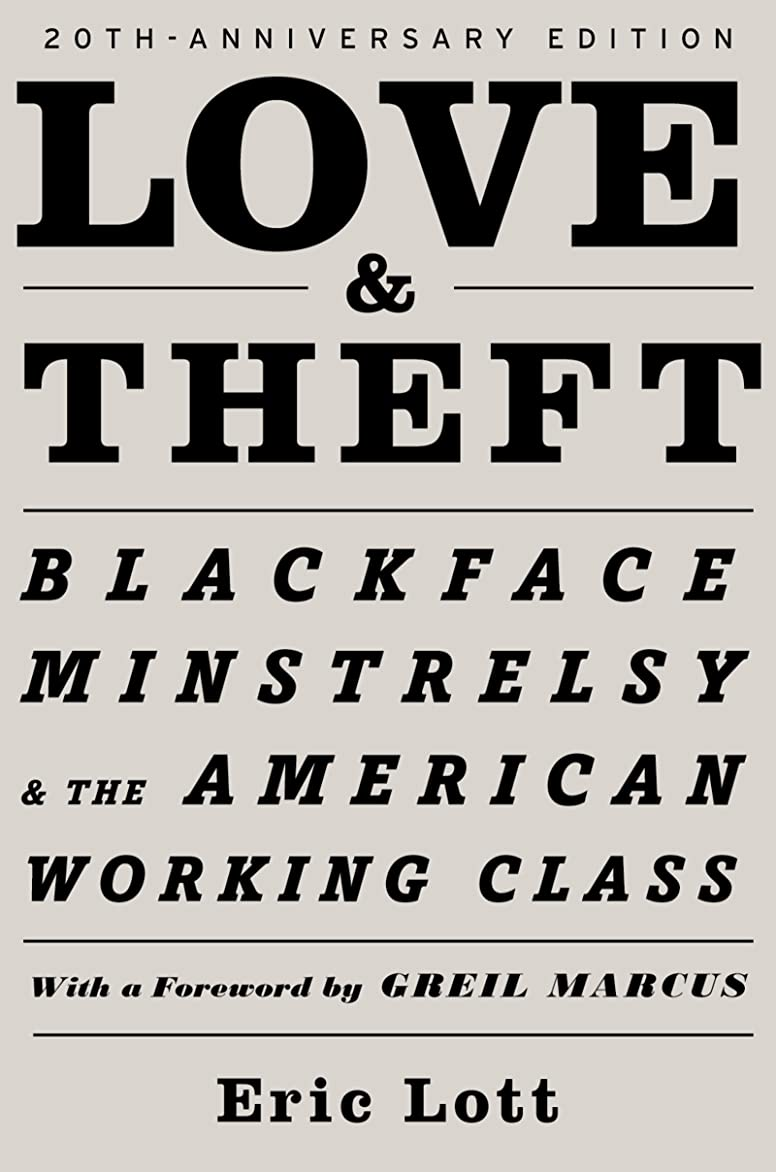 懲らしめ担当者抱擁Love & Theft: Blackface Minstrelsy and the American Working Class (Race and American Culture) (English Edition)