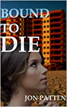 Bound to Die (Montana Stone Mystery Book 1)