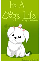 It's a Dog's Life: A Rescued Dog Tale Kindle Edition