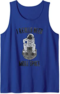 I Really Need More Space. Astronaut Sitting On A Moon Tank Top