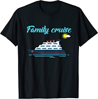 Family Cruise T-Shirt Funny Matching Group 2019 Vacation Tee T-Shirt