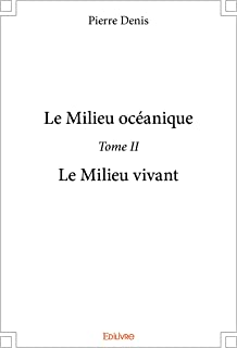 Le Milieu océanique - Tome II, Le Milieu vivant (French Edition)