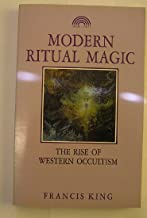 Modern Ritual Magic: The Rise of Western Occultism