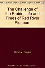 The Challenge of the Prairie, Life and Times of Red River Pioneers