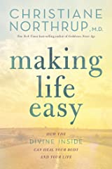 Making Life Easy: How the Divine Inside Can Heal Your Body and Your Life (English Edition) Format Kindle