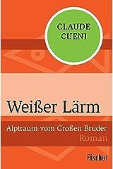 Weißer Lärm: Alptraum vom Großen Bruder (German Edition) Kindle Edition