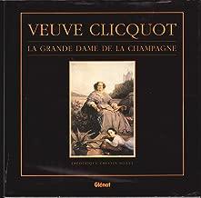 Veuve Clicquot: La Grande Dame De La Champagne