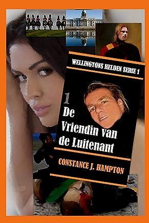 De Vriendin van de Luitenant (Wellingtons Helden Book 1)