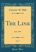 The Link, Vol. 2: June, 1944 (Classic Reprint)