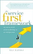 The Service First Framework: My not-so-secret secret to thriving as an entrepreneur