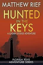 Hunted in the Keys: A Logan Dodge Adventure (Florida Keys Adventure Series Book 2)