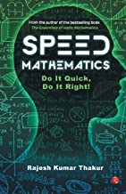 Speed Mathematics: Do It Quick, Do It Right