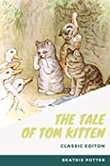 The Tale of Tom Kitten: With original illustrations Kindle Edition