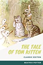 The Tale of Tom Kitten: With original illustrations