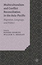 Multiculturalism and Conflict Reconciliation in the Asia-Pacific: Migration, Language and Politics (English Edition)