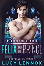 Felix and the Prince: A Forever Wilde Novel: Volume 2