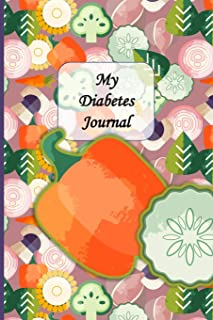 My Diabetes Logbook: Unique Beautifully Designed Log Book Tracker Notebook For Diabetics To Document Daily Data, Vegetable...