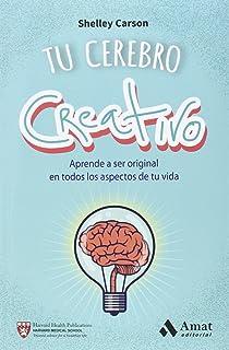 Tu cerebro creativo: Aprende a ser original en todos los aspectos de tu vida