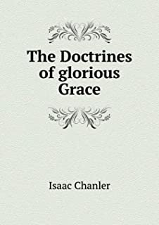 The Doctrines of Glorious Grace