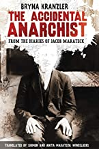 The Accidental Anarchist: A humorous (and true) account of a Polish Jew who was sentenced to death 3 times -- and survived.