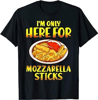 I'm Only Here For Mozzarella Sticks T-shirt