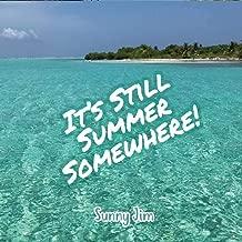 It's Still Summer Somewhere [Explicit]