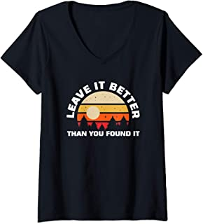 Womens Leave It Better Than You Found It   Nature Camping Gift V-Neck T-Shirt