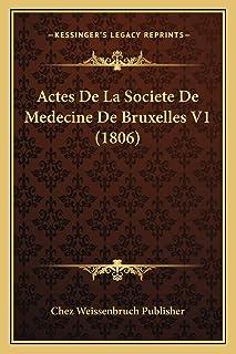 Actes De La Societe De Medecine De Bruxelles V1 (1806)