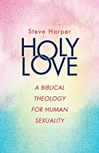 Holy Love: A Biblical Theology for Human Sexuality