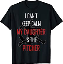 I Can't Keep Calm My Daughter is the Pitcher Softball Shirt