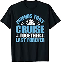 Friends That Cruise Together Last Forever Graphic T-Shirt