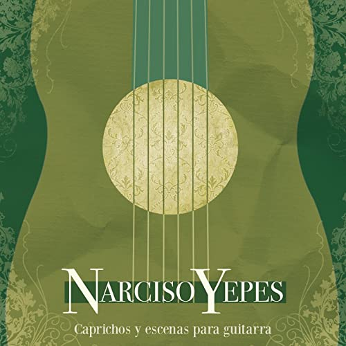 Caprichos Y Escenas Para Guitarra de Narciso Yepes en Amazon Music ...